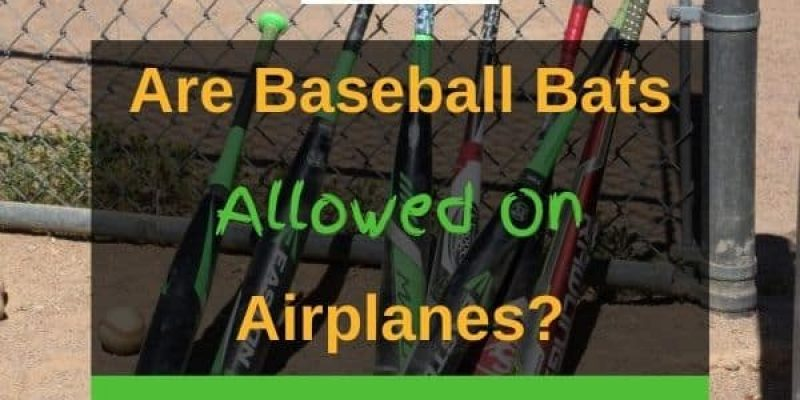 Are Baseball Bats Allowed on Airplanes?