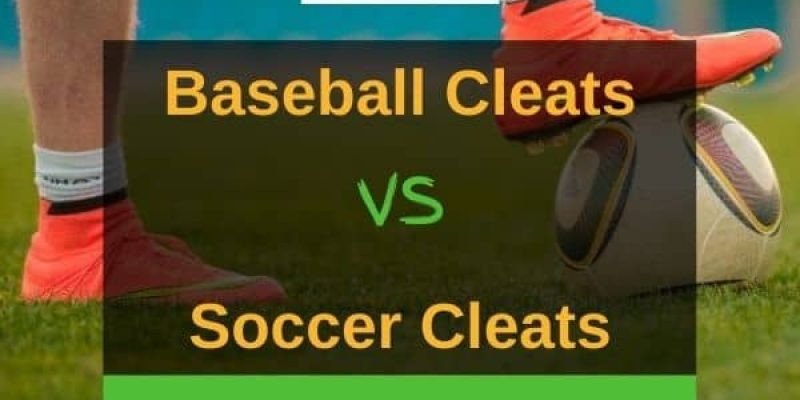 Baseball Cleats Vs. Soccer Cleats – Are They The Same?