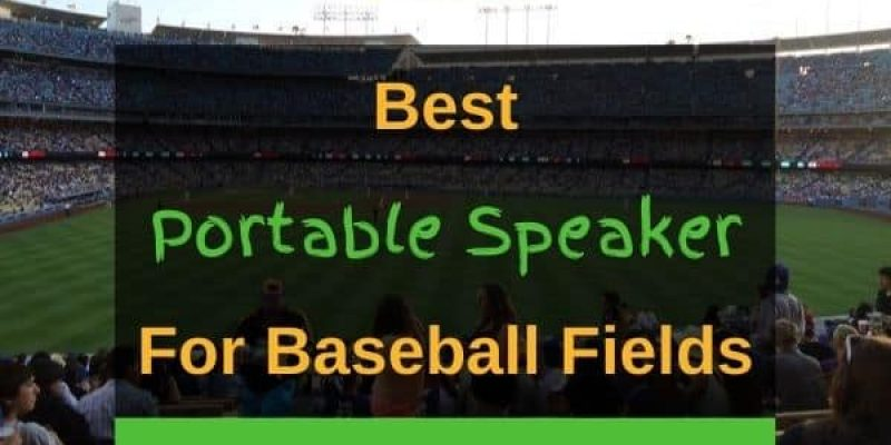 6 Best Portable Outdoor Speakers For Baseball Field In 2021