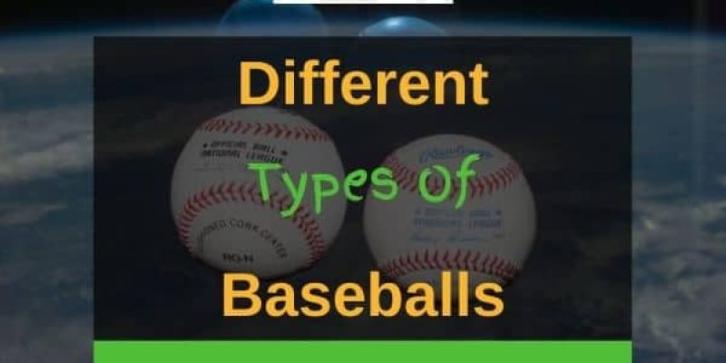 7 Different Types of Baseballs By Age And For Training!