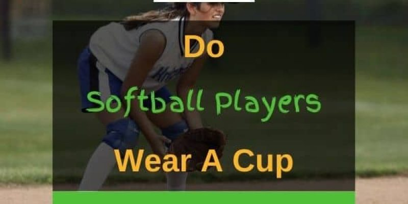 Do Softball Players Wear Cups? (Solved!)