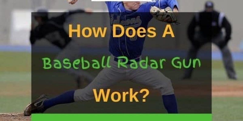 How Does a Baseball Radar Gun Work and How To Use It?