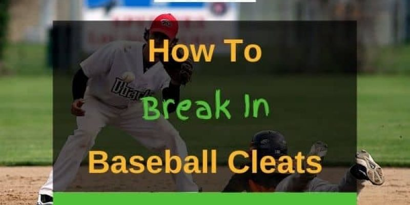 3 Ways On How To Break In Baseball Cleats