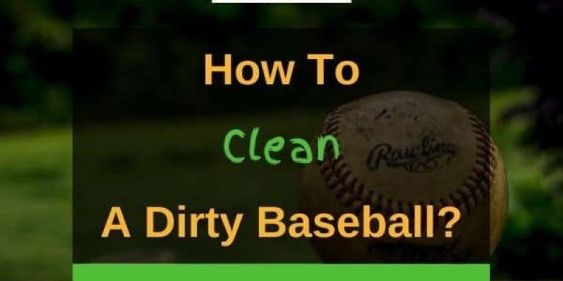 How To Clean A Baseball (5 Solutions!)
