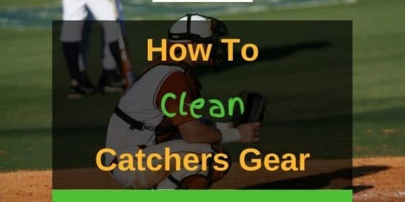 How to Clean Catchers Gear (4 Ways!)