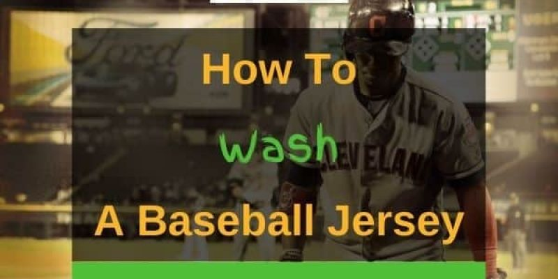 How to Wash a Baseball Jersey – Step By Step Guide