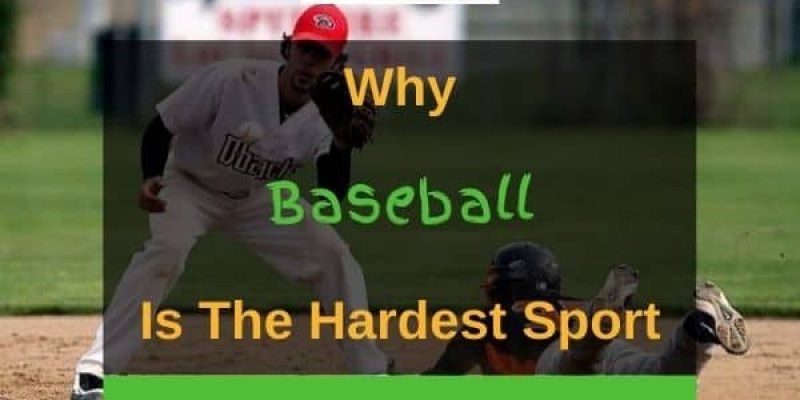 Why Baseball Is The Hardest Sport? (4 Reasons)