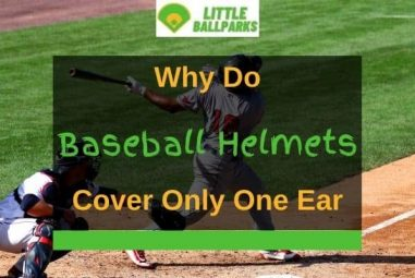 Why Do Baseball Helmets Cover Only One Ear? (5 Reasons Listed)