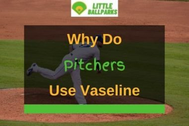Why Do Pitchers Use Vaseline? (Answered!)
