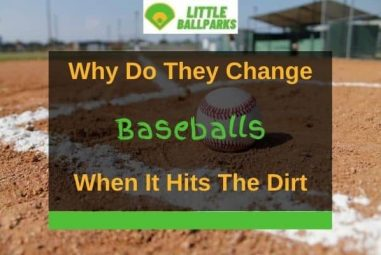 Why Do They Change Baseballs When it Hits the Dirt? (Solved!)