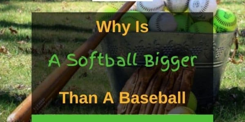 Why Is A Softball Yellow And Bigger Than A Baseball? (Solved!)